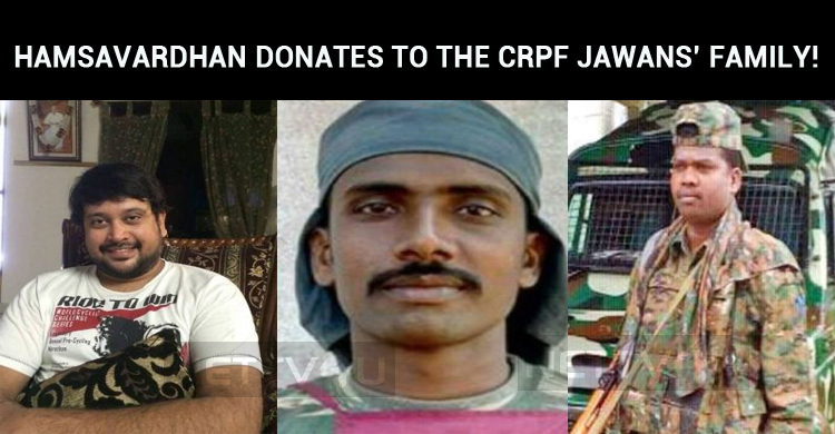 Hamsavardhan Donates A Lump Sum To The CRPF Jawans' Family!