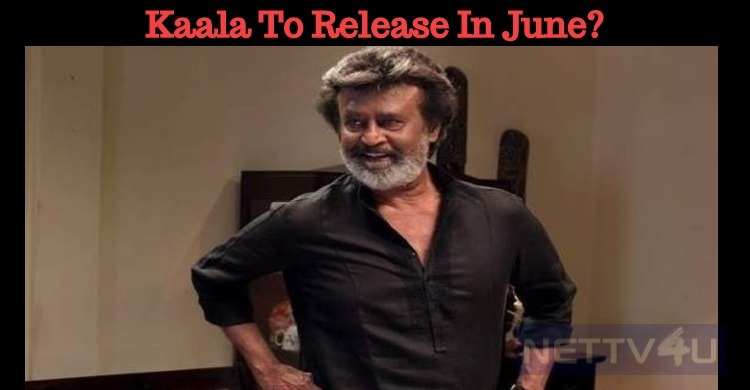 Kaala To Release In June? Tamil News