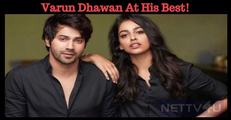 Varun Dhawan At His Best!