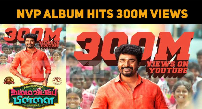 Namma Veetu Pillai Album Hits 300 Million Views!