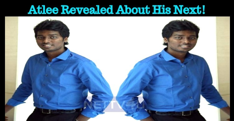 Atlee Revealed About His Next!