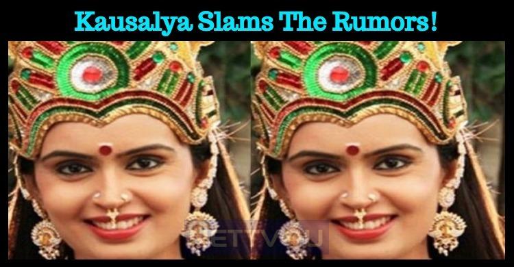 Kausalya Slams The Rumors! Tamil News