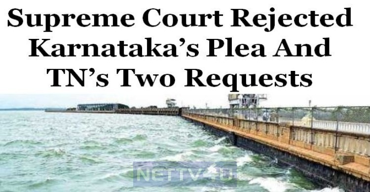 Supreme Court Rejects Karnataka's Plea And Two Requests By Tamilnadu!