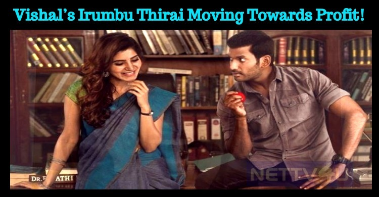 Vishal's Irumbu Thirai Moving Towards The Profit! Tamil News