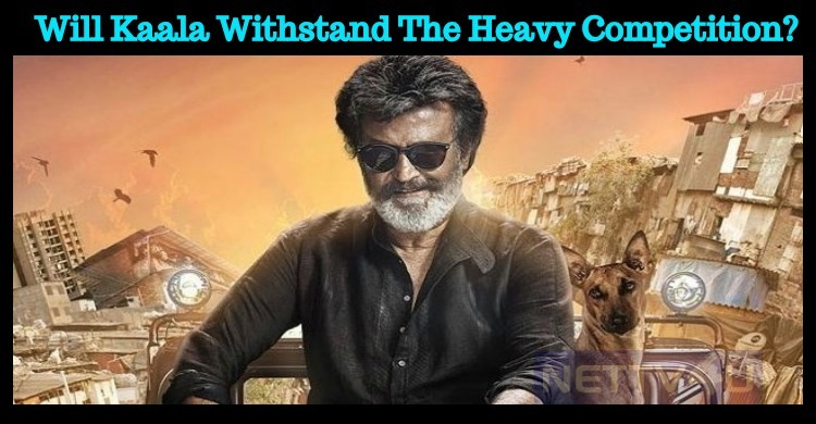 Will Kaala Withstand The Heavy Competition? Tamil News