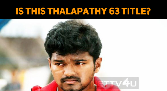 Is This Thalapathy 63 Title?