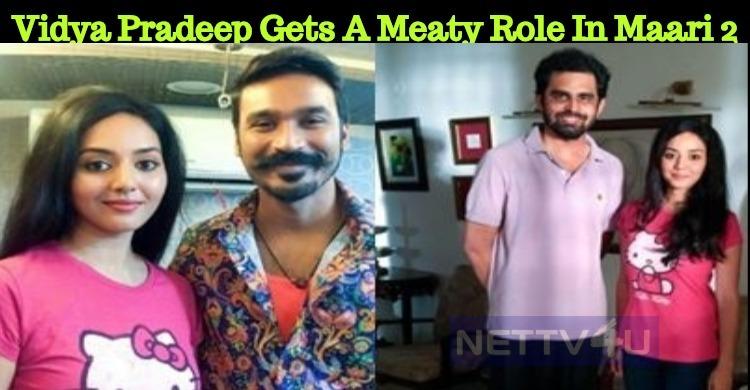 Saivam Fame Vidya Pradeep Gets A Meaty Role In Maari 2!
