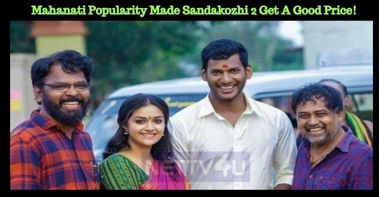 Mahanati Popularity Made Sandakozhi 2 Get A Good Price!
