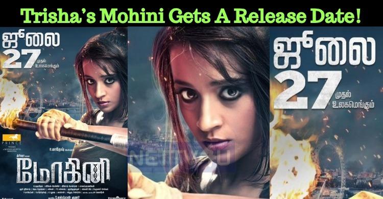 Trisha's Women Centric Film Mohini Gets A Release Date!