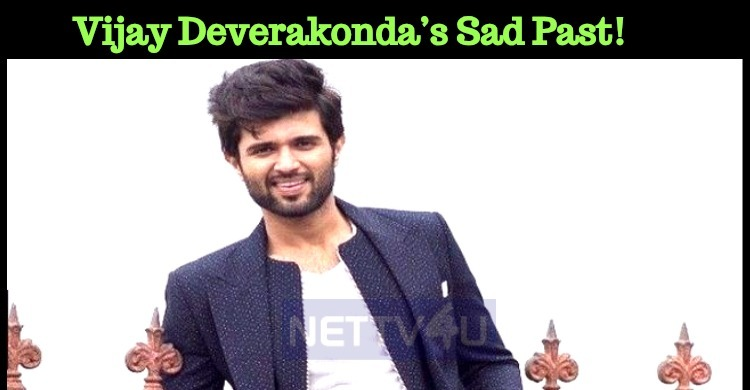 Vijay Deverakonda's Sad Past!