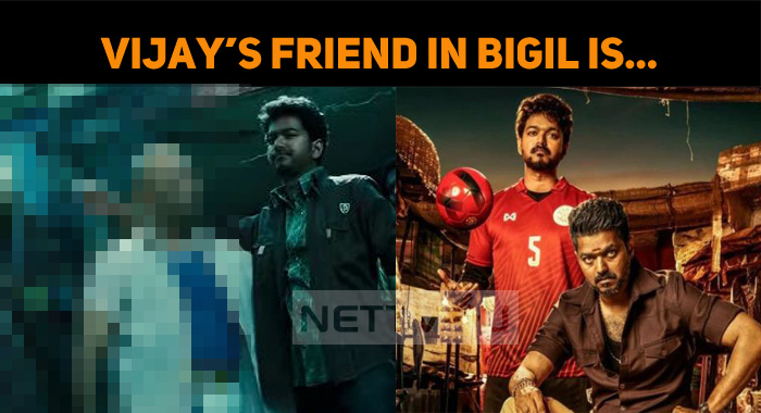 Bigil New Update! See… Who Plays Vijay's Buddy!..