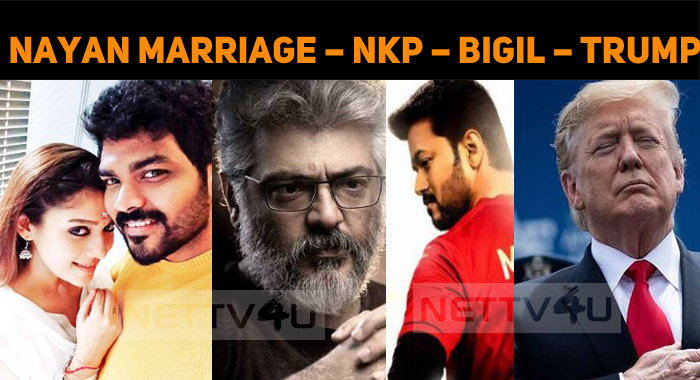 Nayanthara's Marriage – NKP – Bigil – Donald Tr..