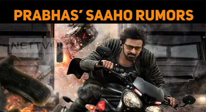 Rumors About Saaho! Is This True?