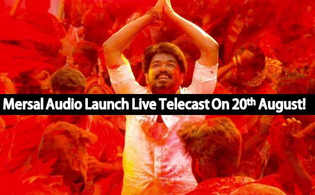 Mersal Audio Launch To Get A Live Telecast!