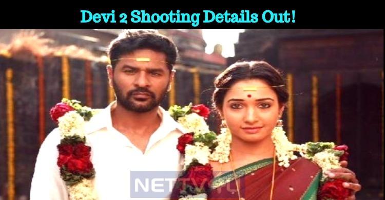 Devi 2 Shooting Details Out!