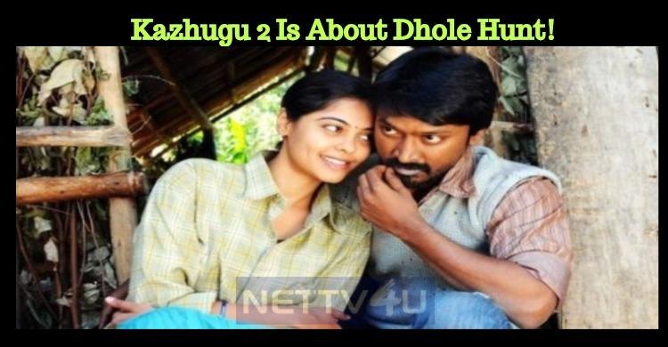 Kazhugu 2 Is About Dhole Hunt!
