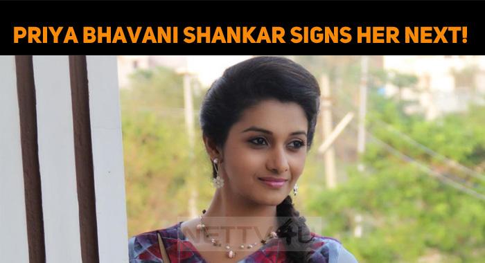 Priya Bhavani Shankar Signs Her Next!