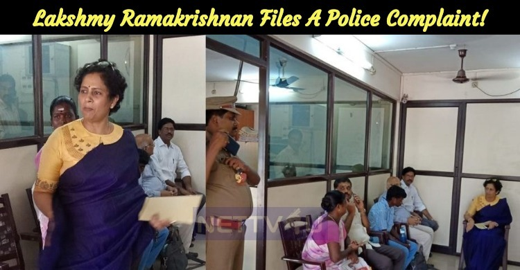 Actress Lakshmy Ramakrishnan Files A Police Complaint!