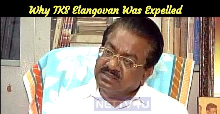 Why Was TKS Elangovan Expelled From The Post DMK Public Relation Secretary?