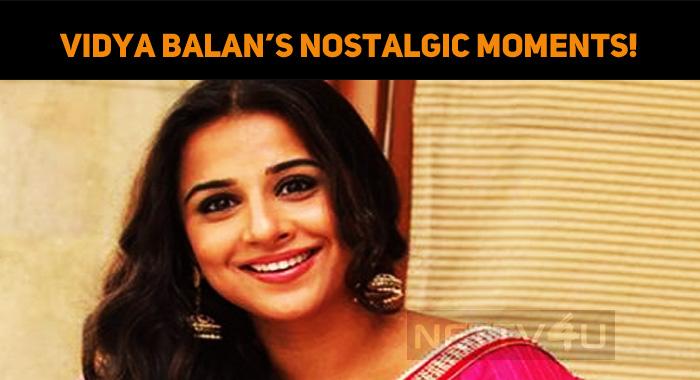 Vidya Balan's Nostalgic Moments!