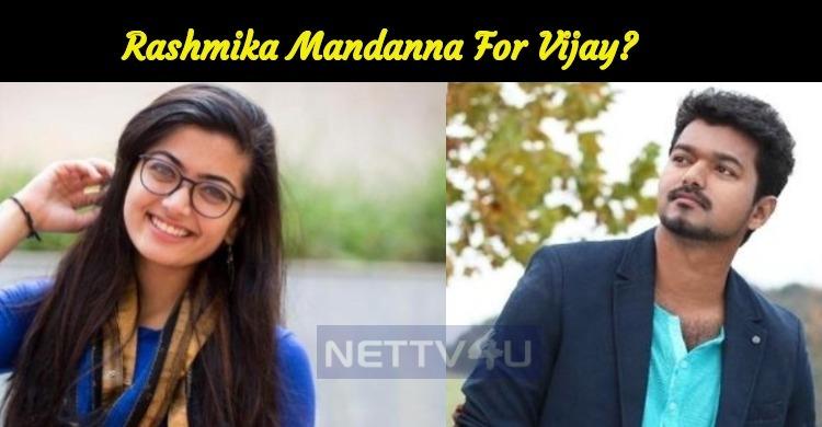 Rashmika Mandanna To Pair Thalapathy Vijay?