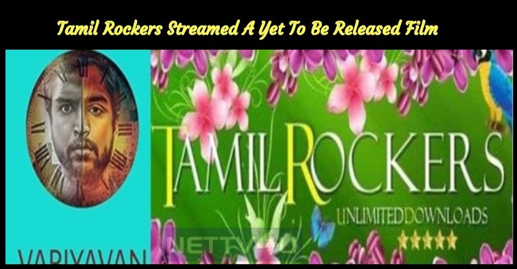 Tamil Rockers Streamed A Yet To Be Released Film After Taxiwala!