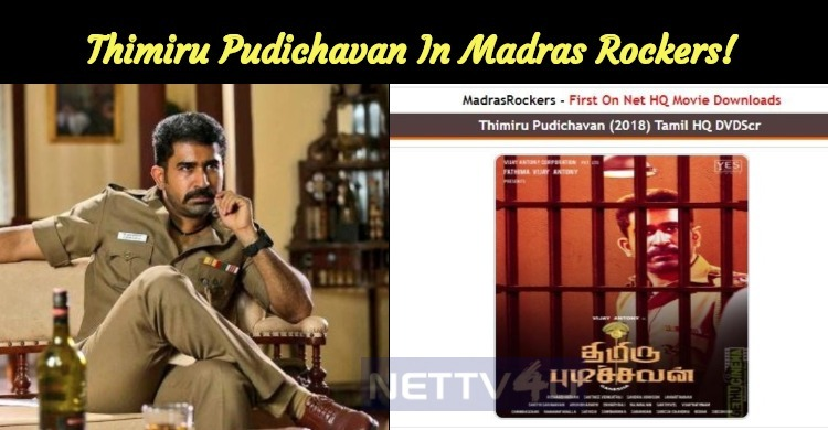 Thimiru Pudichavan Released In Madras Rockers!