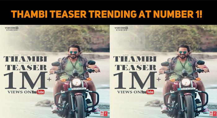 Thambi Teaser Trending At Number 1!