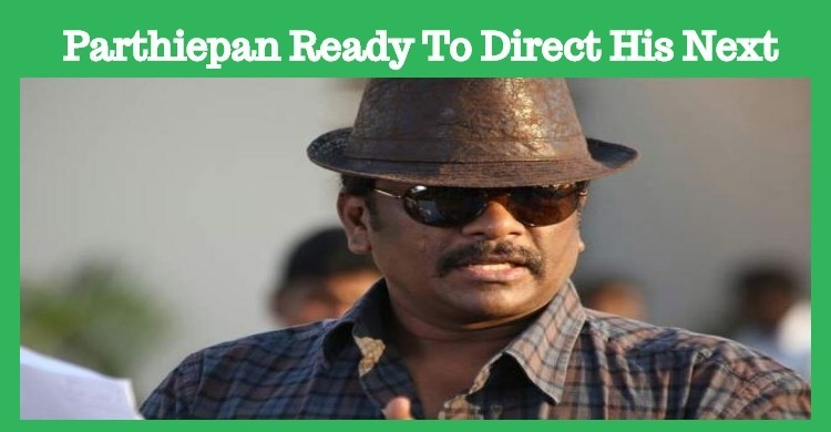 Parthiepan Is All Set For His Next Directorial Venture!