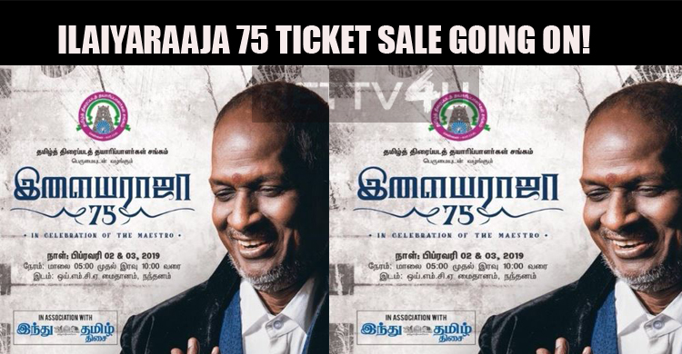 Ilaiyaraaja 75 Ticket Sale Going At A Quick Pace!