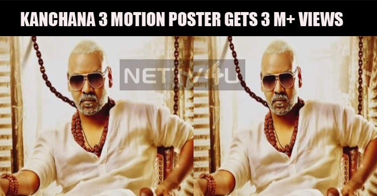 Raghava Lawrence's Kanchana 3 Motion Poster Gets 3 M+ Views!