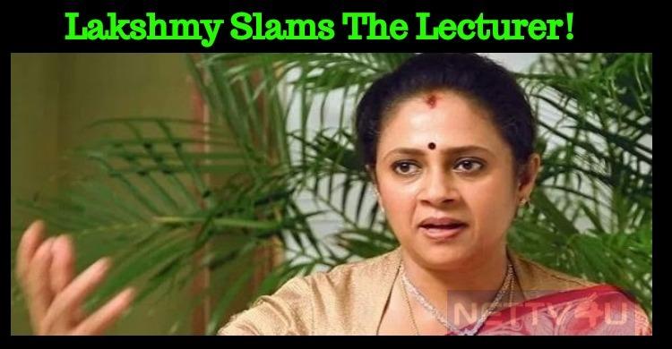 Lakshmy Ramakrishnan Slams The Lecturer!