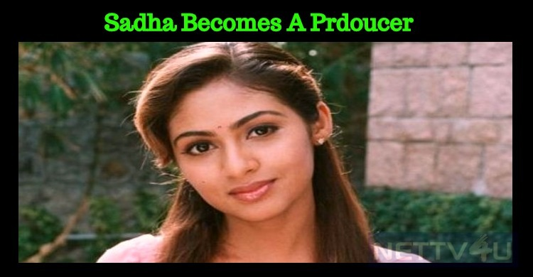 Sadha Becomes A Producer!