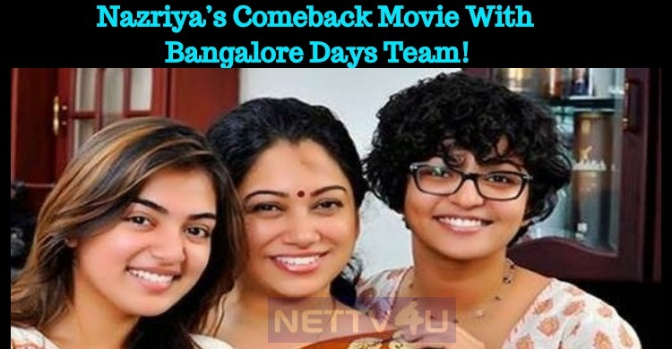 Nazriya's Comeback Movie With Bangalore Days Team!