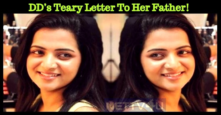 DD's Teary Letter To Her Father!