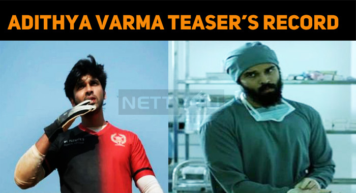 Adithya Varma Teaser Crosses 2.5 Million Views!..