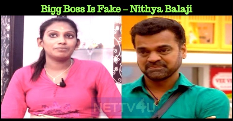 Bigg Boss Is Fake – Nithya Balaji