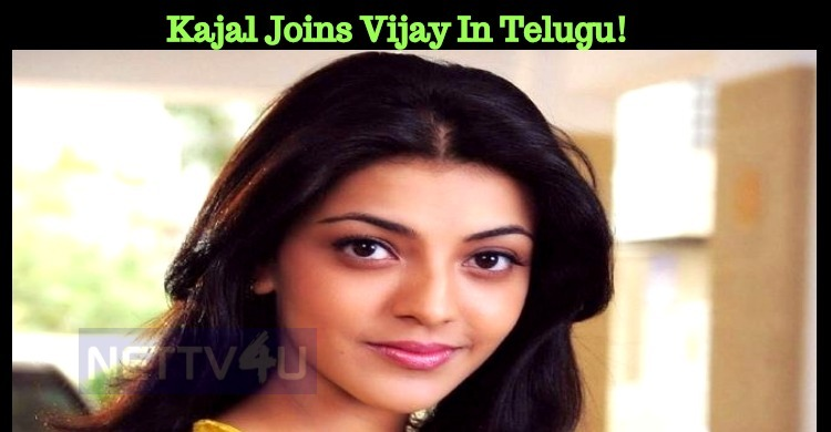 Kajal Joins Vijay In Telugu!