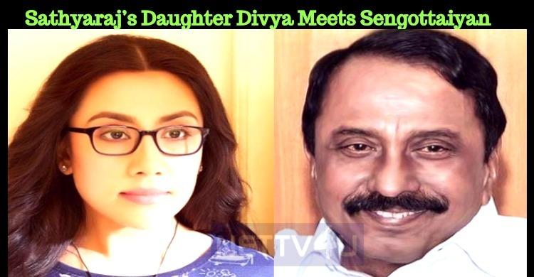Sathyaraj's Daughter Divya Meets Sengottaiyan!