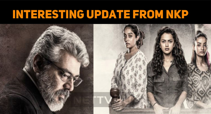 Nerkonda Paarvai Latest Update!