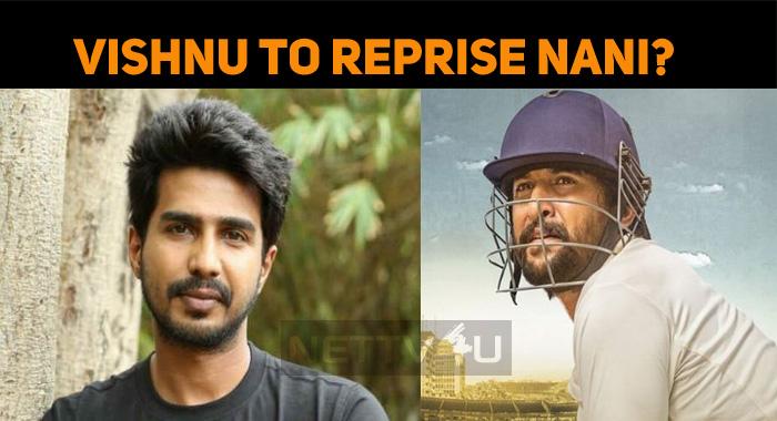 Vishnu Vishal To Reprise Nani?