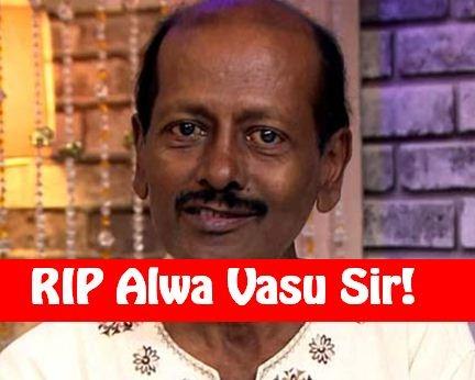 Sad News: Comedy Actor Alwa Vasu Passed Away