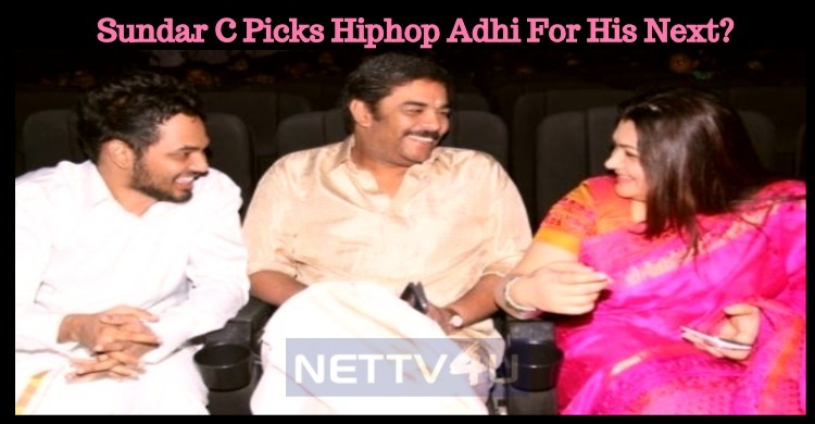 Sundar C Picks Hiphop Adhi For His Next?