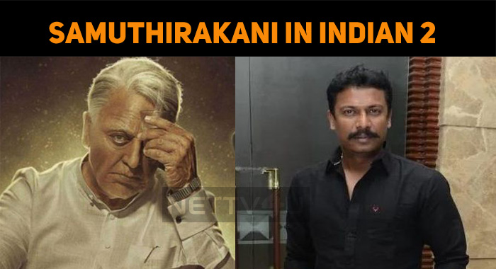 Samuthirakani In Indian 2!