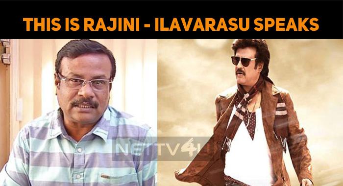 This Is Rajini - Ilavarasu Speaks