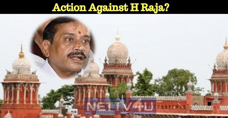 An Announcement From The Madras High Court Bench In H Raja Case!