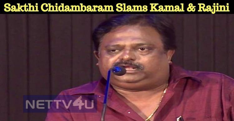 Director Sakthi Chidambaram Takes A Dig At Kamal And Rajini