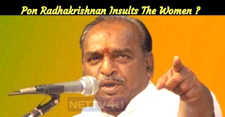 Pon Radhakrishnan Insults The Women Who Carry MeToo Tags…