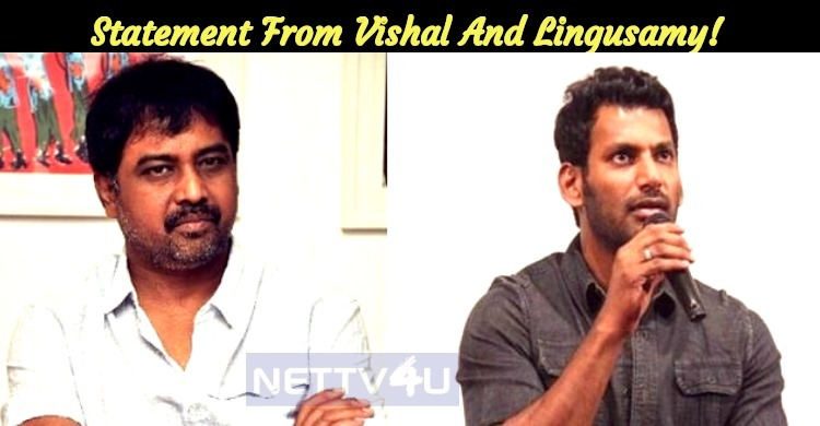 Statement From Vishal And Lingusamy!