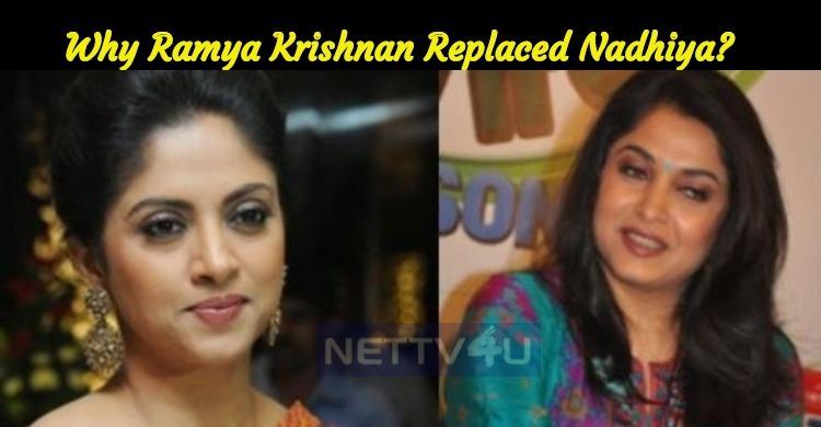 Is This The Reason Why Ramya Krishnan Replaced Nadhiya?